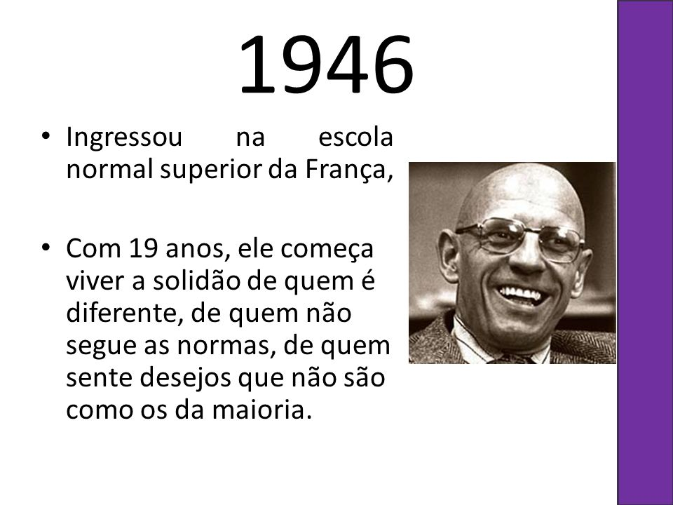 1946 Ingressou na escola normal superior da França,