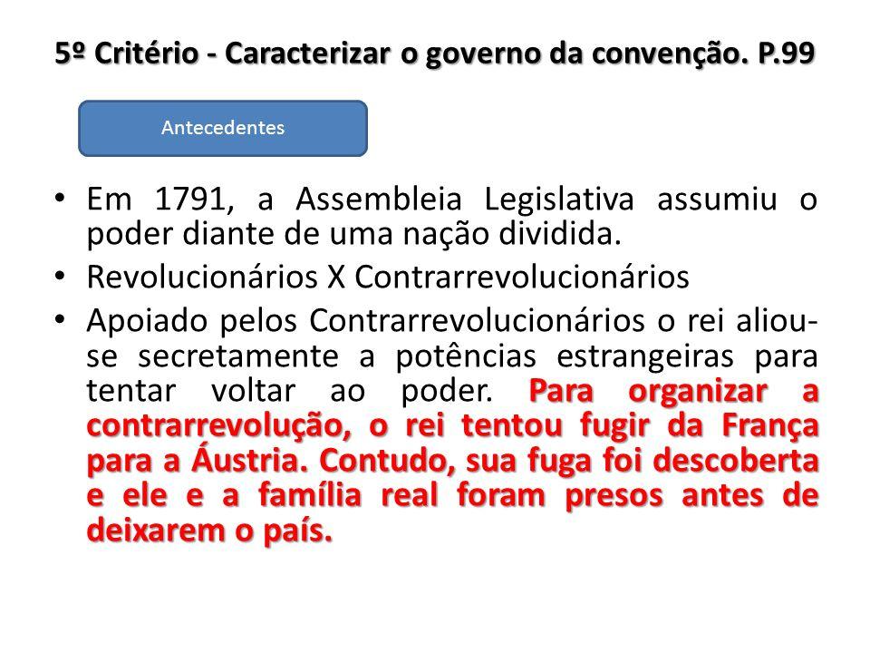 5º Critério - Caracterizar o governo da convenção. P.99