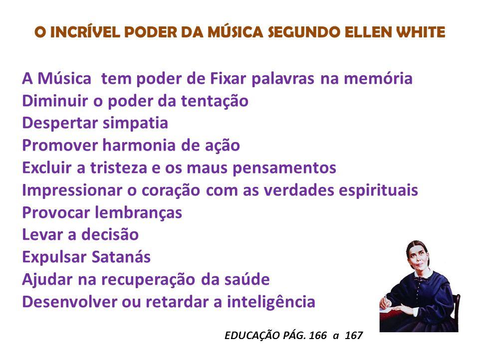 O INCRÍVEL PODER DA MÚSICA SEGUNDO ELLEN WHITE