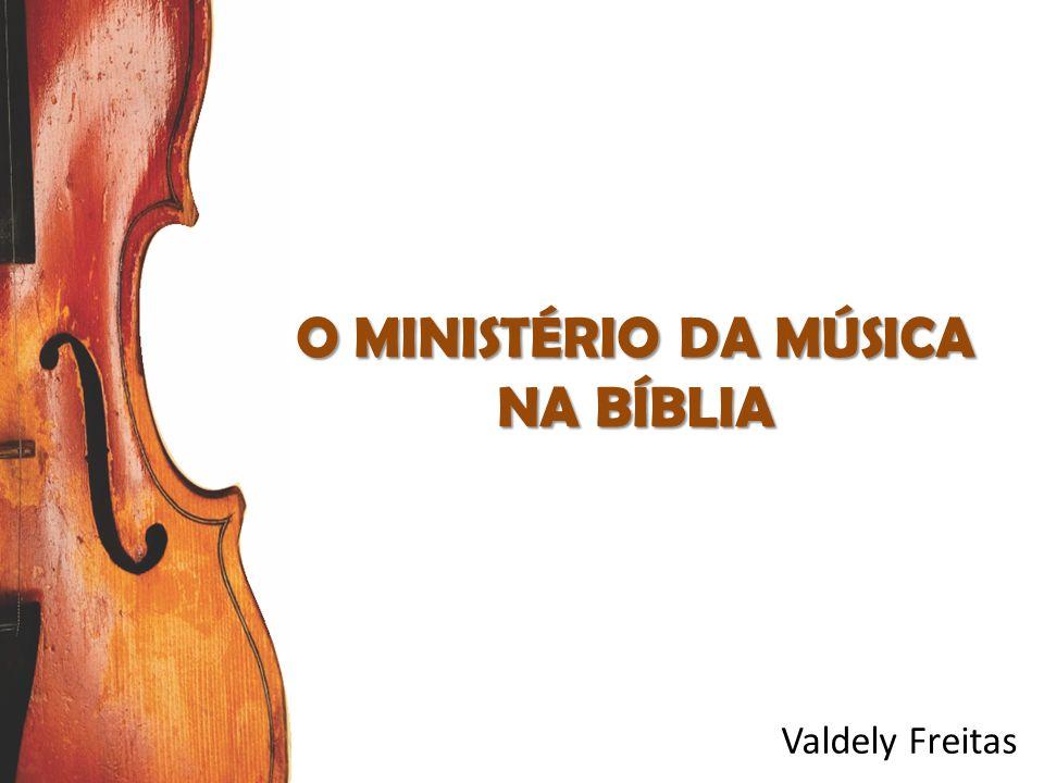 O MINISTÉRIO DA MÚSICA NA BÍBLIA
