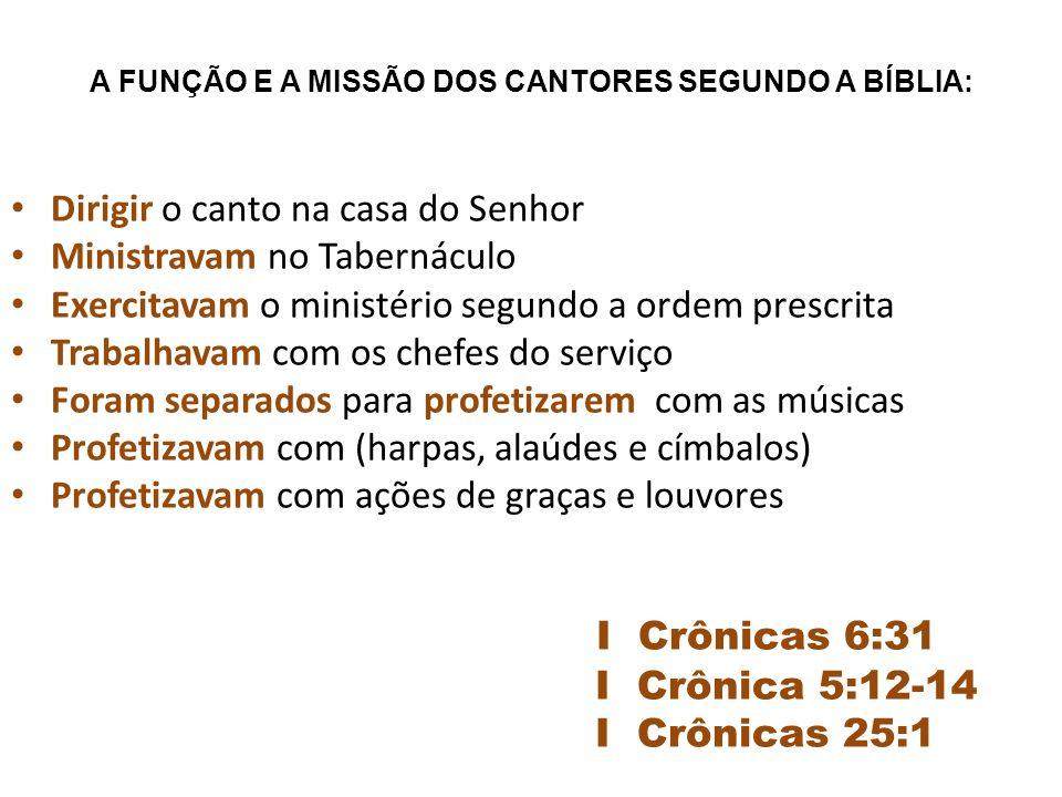 A FUNÇÃO E A MISSÃO DOS CANTORES SEGUNDO A BÍBLIA: