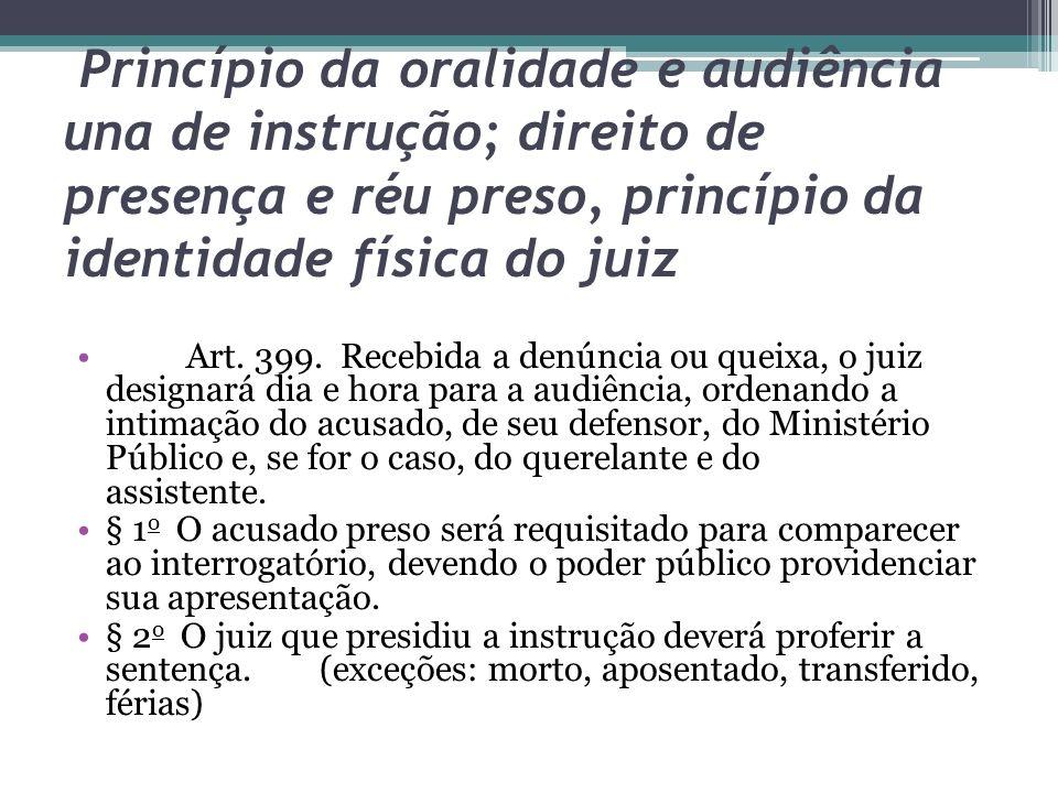 Princípio da oralidade e audiência una de instrução; direito de presença e réu preso, princípio da identidade física do juiz