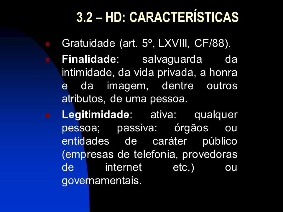3.2 – HD: CARACTERÍSTICAS Gratuidade (art. 5º, LXVIII, CF/88).