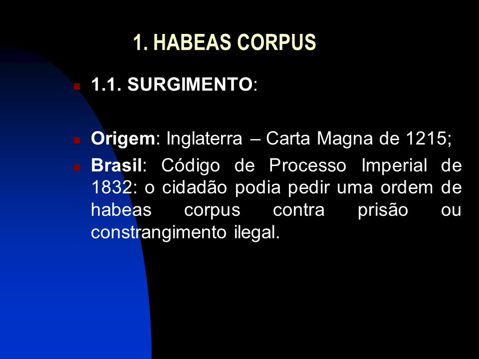 1. HABEAS CORPUS 1.1. SURGIMENTO: