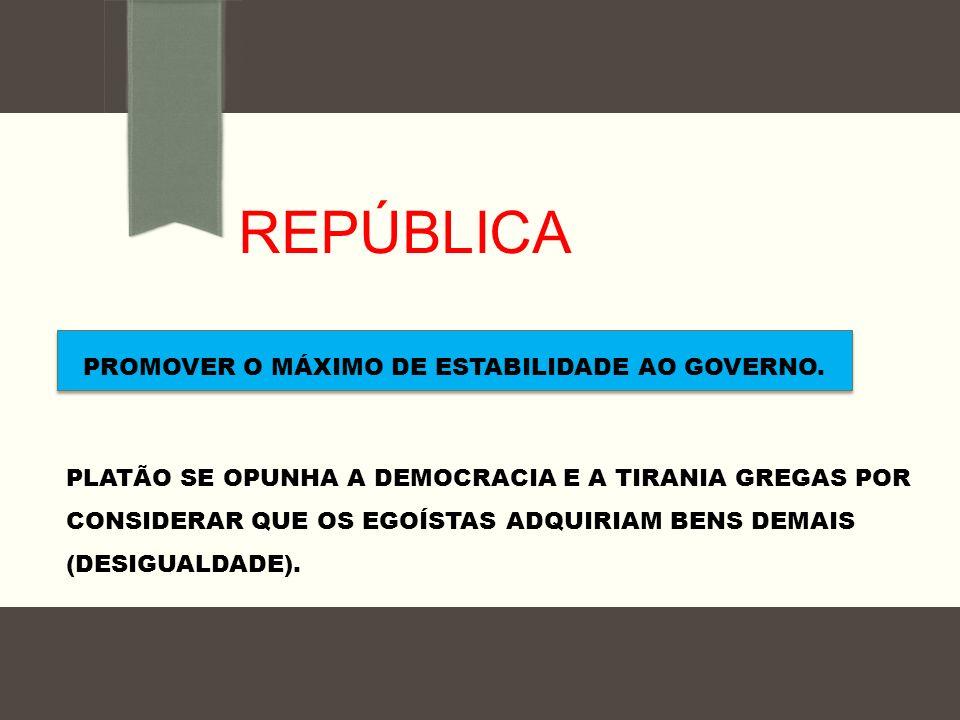 PROMOVER O MÁXIMO DE ESTABILIDADE AO GOVERNO.