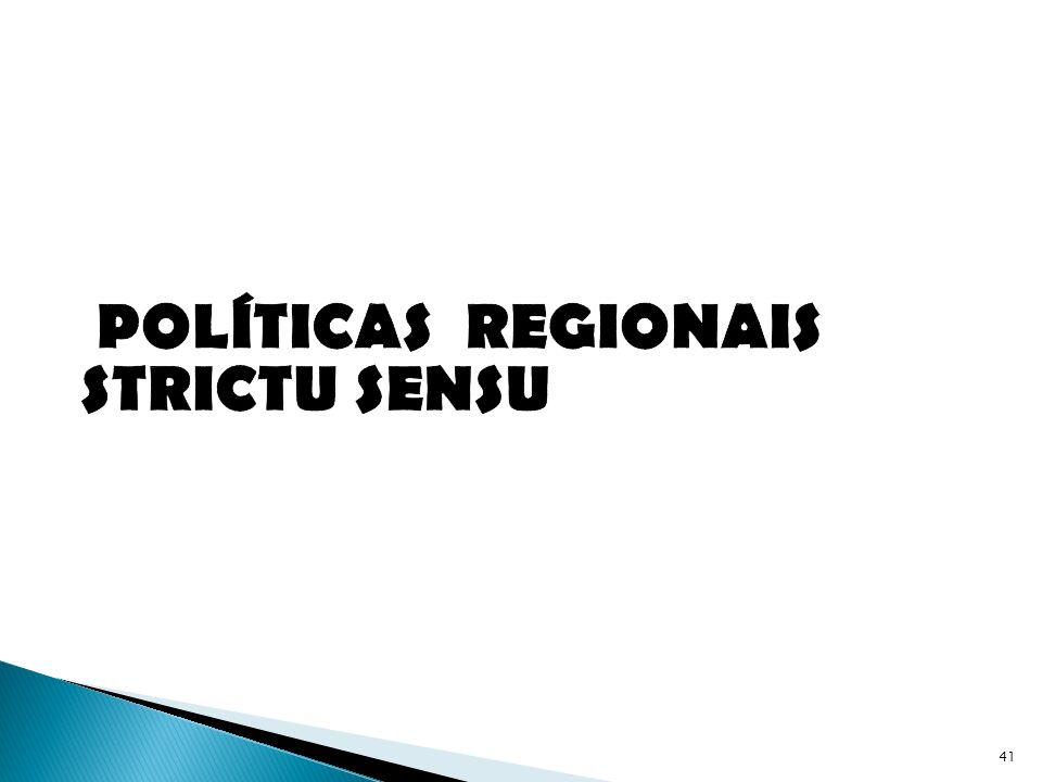 POLÍTICAS REGIONAIS STRICTU SENSU