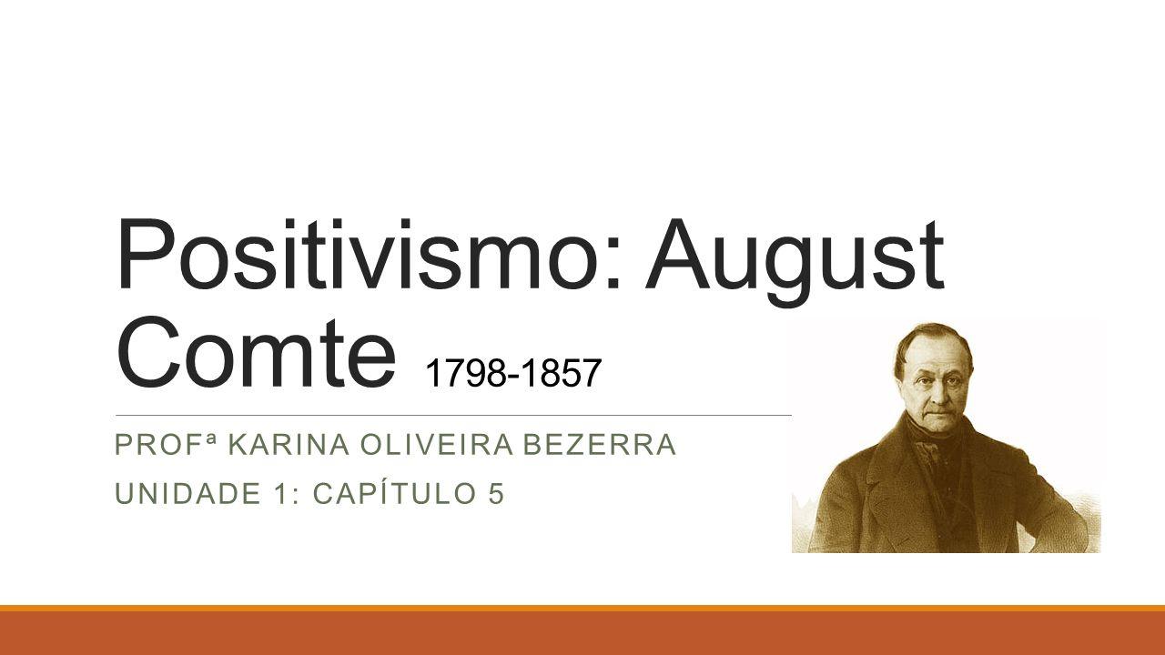Positivismo: August Comte 1798-1857