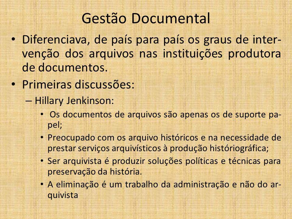 Gestão Documental Diferenciava, de país para país os graus de inter-venção dos arquivos nas instituições produtora de documentos.