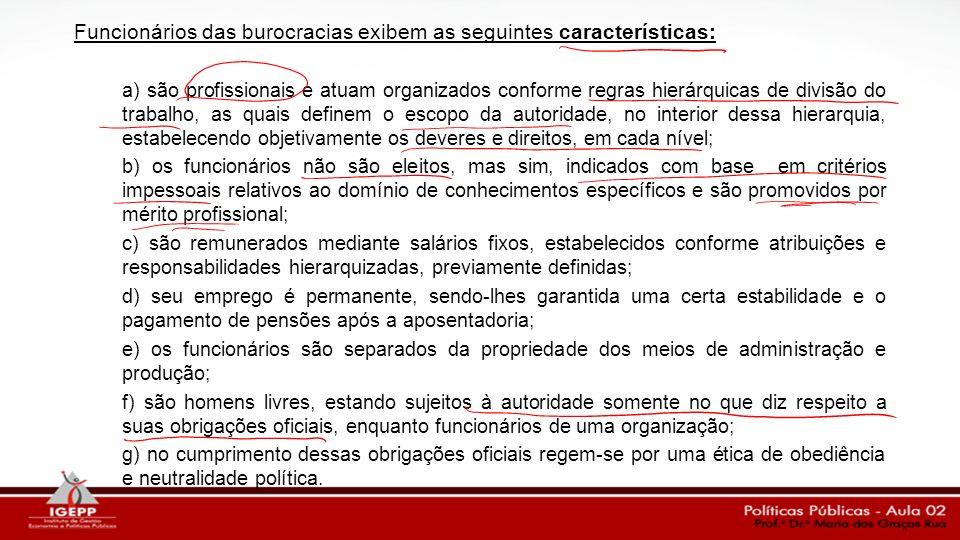 Funcionários das burocracias exibem as seguintes características:
