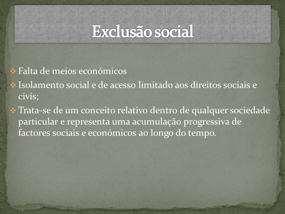 Exclusão social Falta de meios económicos