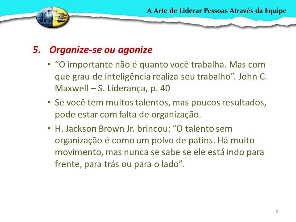 Organize-se ou agonize