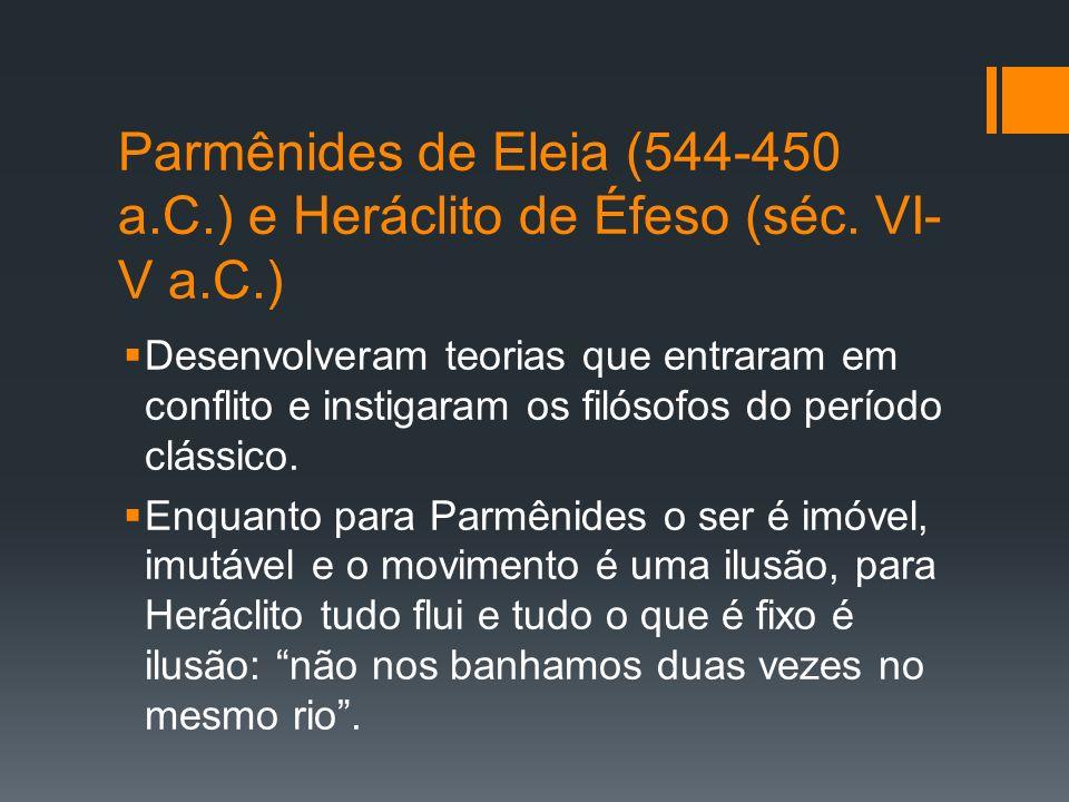 Parmênides de Eleia (544-450 a. C. ) e Heráclito de Éfeso (séc. VI-V a