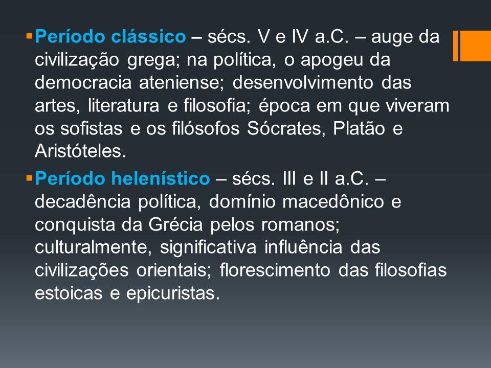 Período clássico – sécs. V e IV a. C