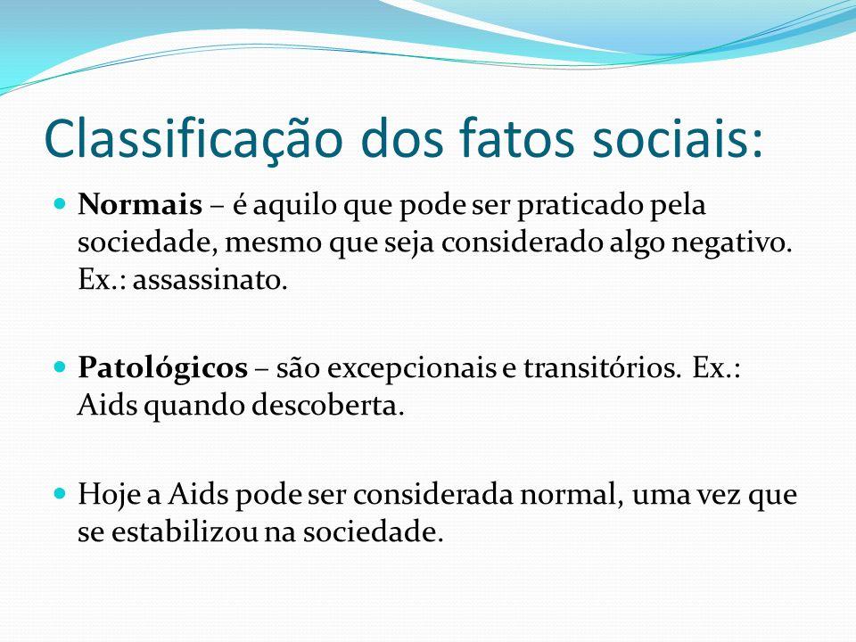 Classificação dos fatos sociais: