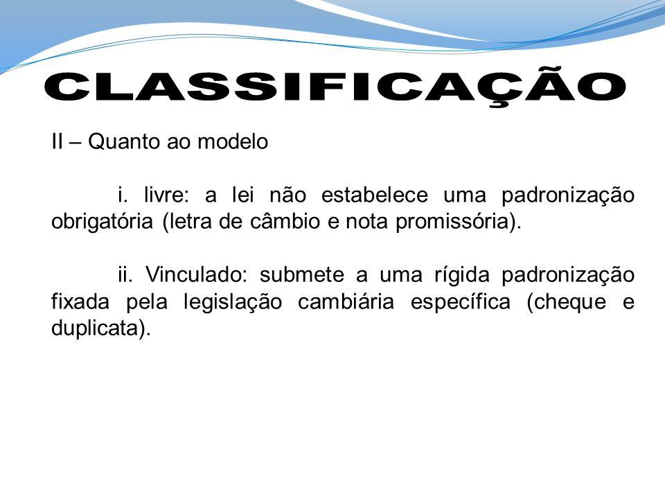 CLASSIFICAÇÃO II – Quanto ao modelo