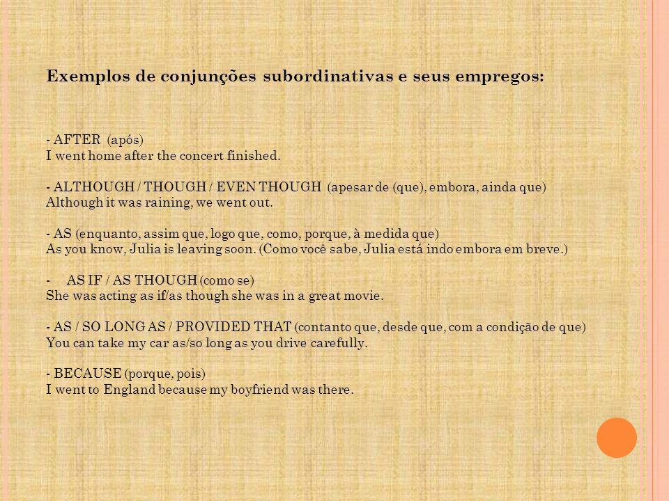 Exemplos de conjunções subordinativas e seus empregos: