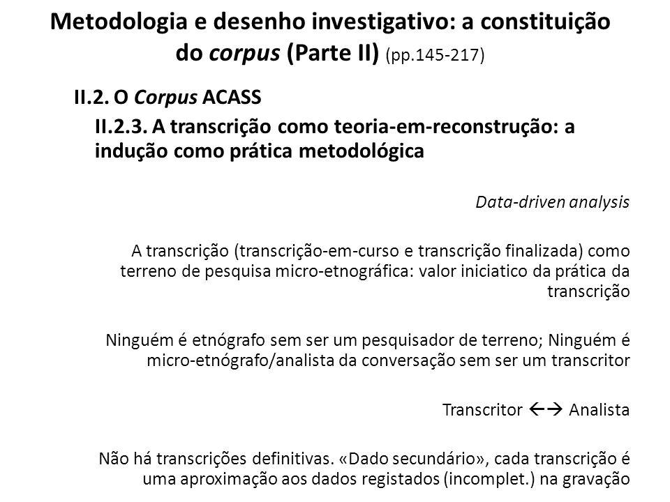 Metodologia e desenho investigativo: a constituição do corpus (Parte II) (pp.145-217)