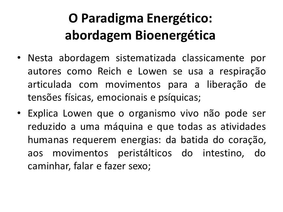 O Paradigma Energético: abordagem Bioenergética