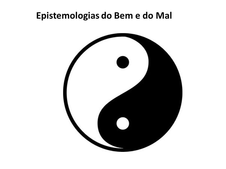 Epistemologias do Bem e do Mal