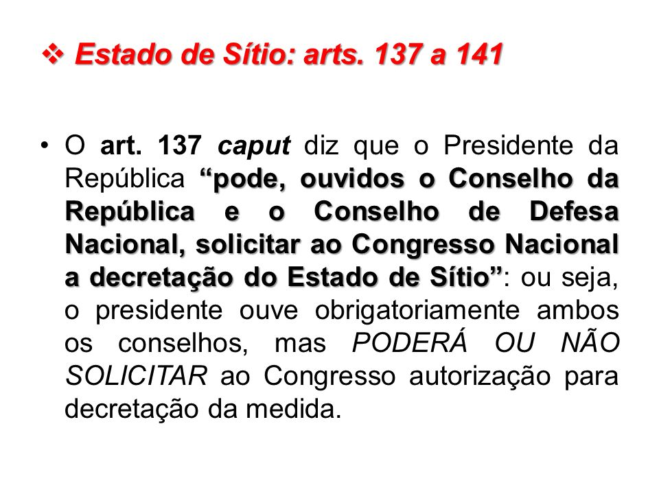 Estado de Sítio: arts. 137 a 141