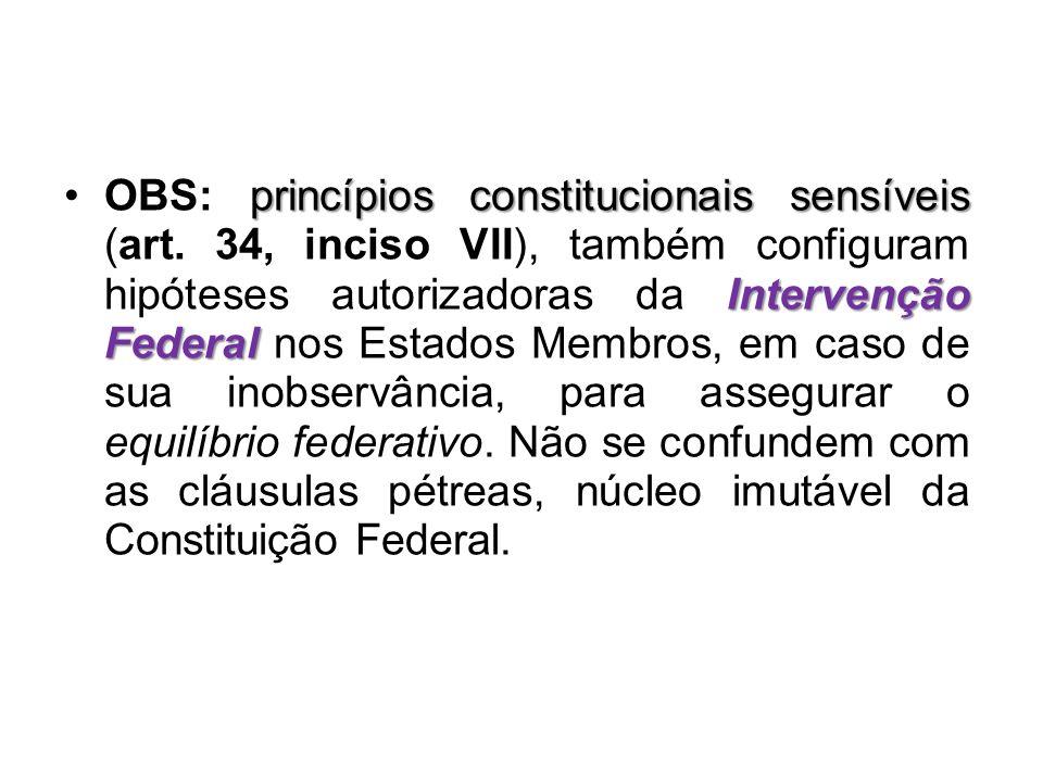 OBS: princípios constitucionais sensíveis (art