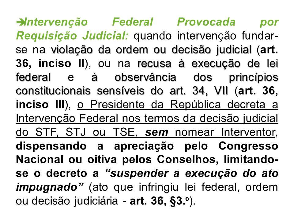 Intervenção Federal Provocada por Requisição Judicial: quando intervenção fundar-se na violação da ordem ou decisão judicial (art.