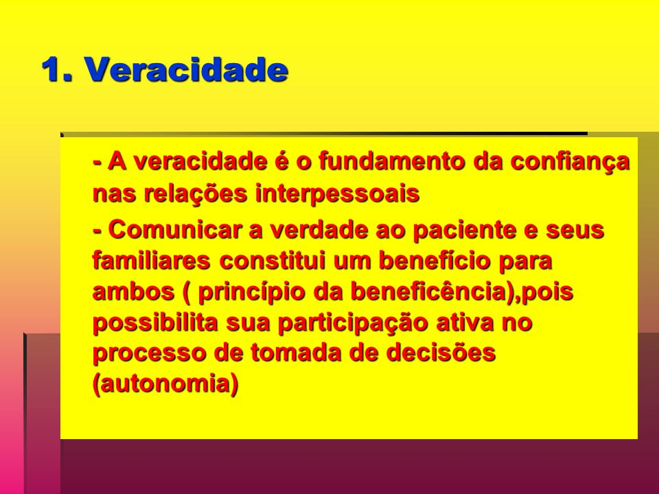 1. Veracidade - A veracidade é o fundamento da confiança nas relações interpessoais.