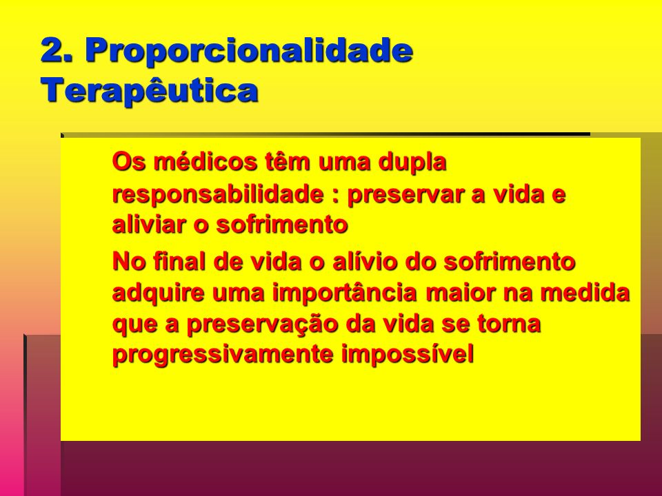 2. Proporcionalidade Terapêutica
