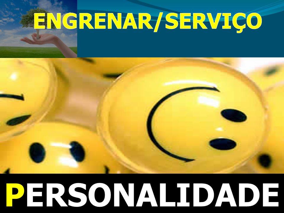ENGRENAR/SERVIÇO PERSONALIDADE