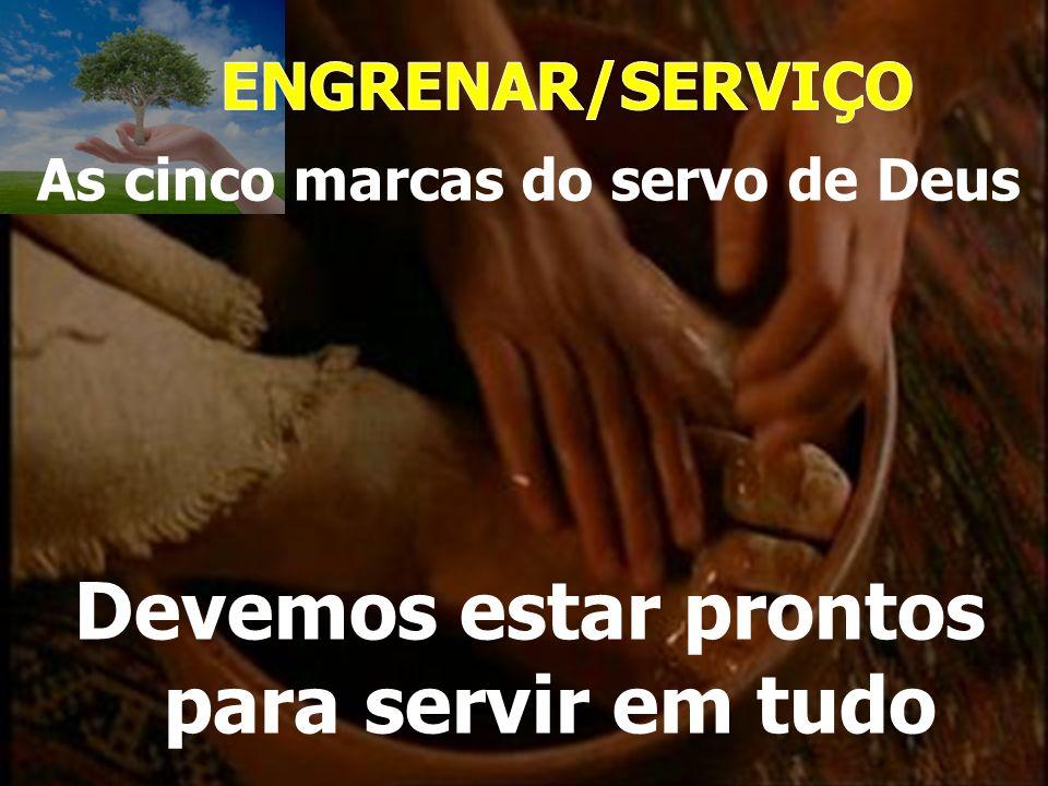Devemos estar prontos para servir em tudo