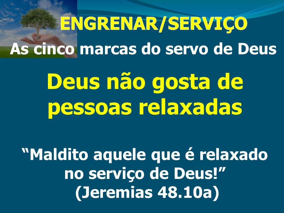 Deus não gosta de pessoas relaxadas