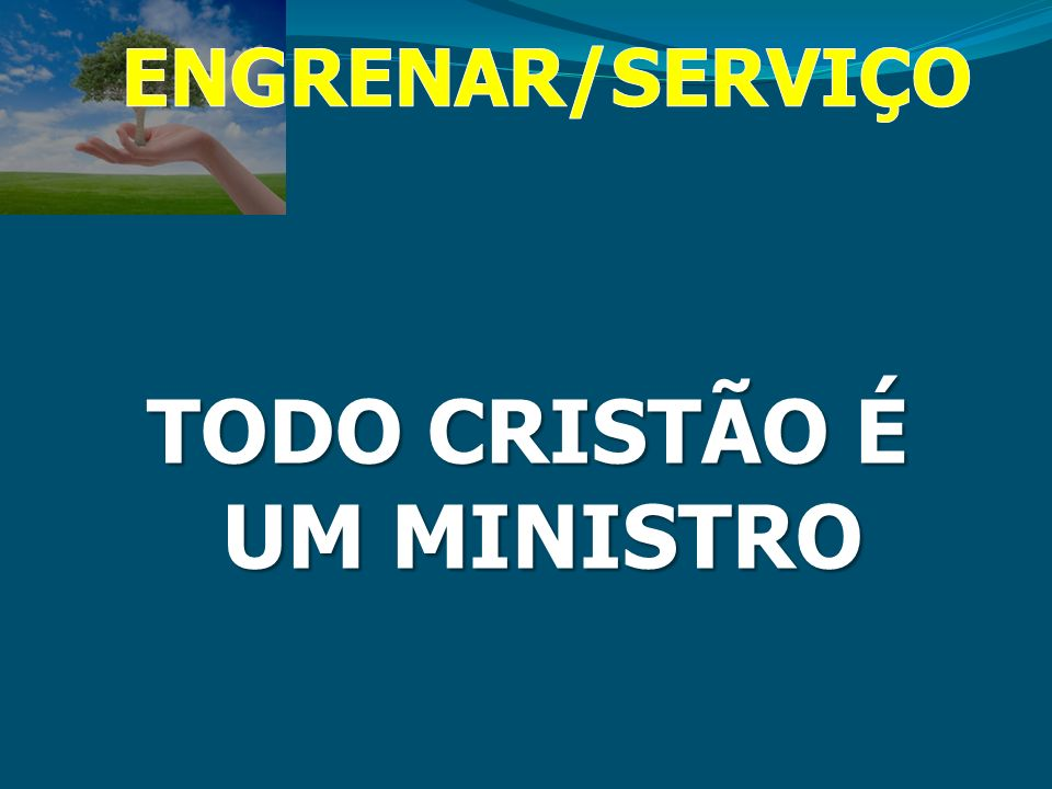 TODO CRISTÃO É UM MINISTRO
