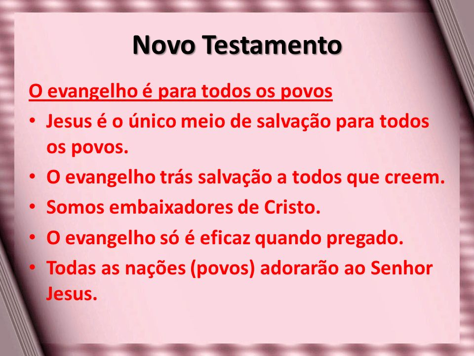 Novo Testamento O evangelho é para todos os povos