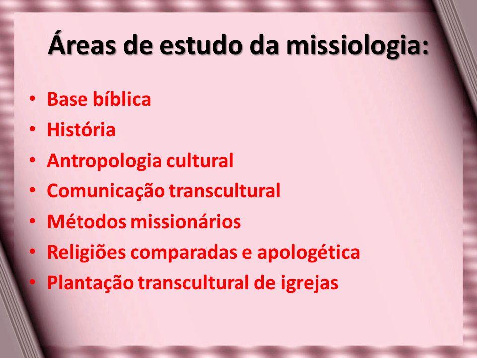 Áreas de estudo da missiologia: