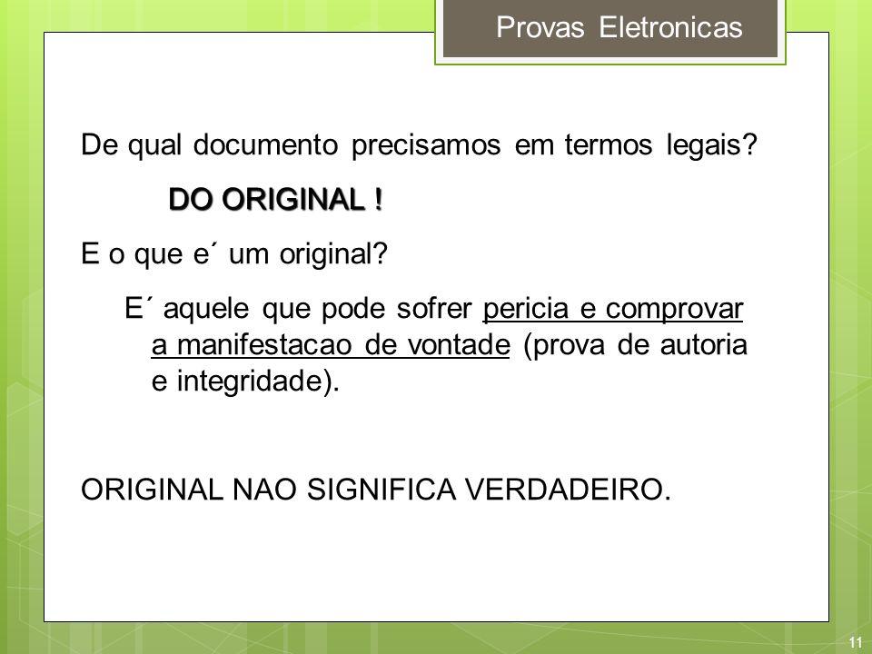 De qual documento precisamos em termos legais DO ORIGINAL !