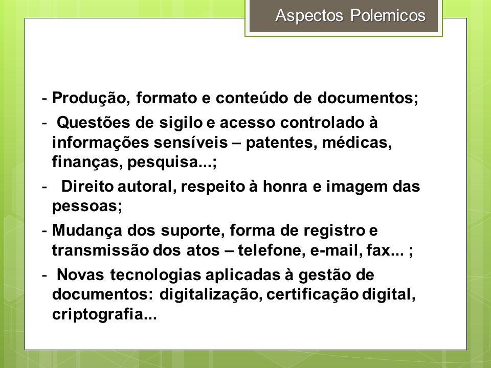 Aspectos Polemicos Produção, formato e conteúdo de documentos;