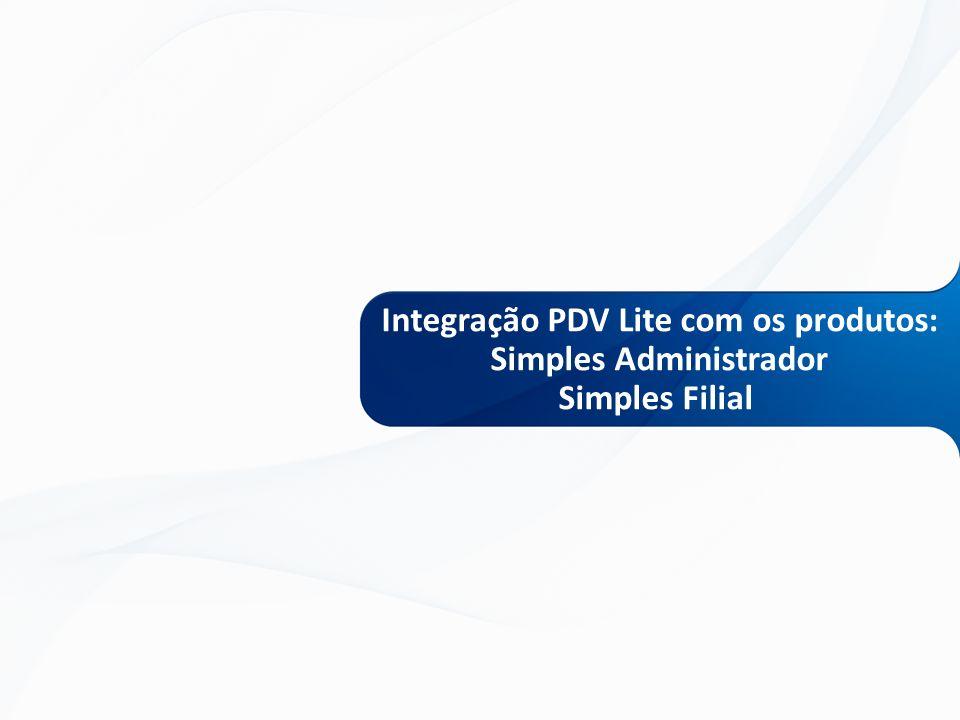 Integração PDV Lite com os produtos: Simples Administrador Simples Filial