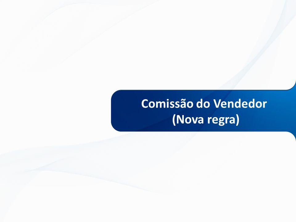 Comissão do Vendedor (Nova regra)