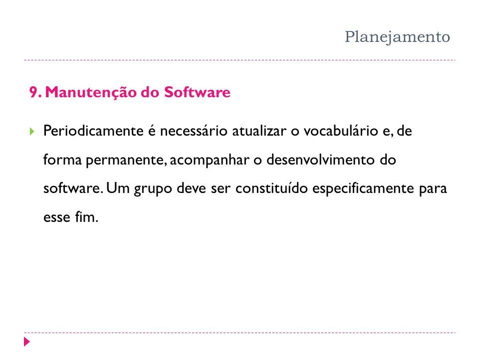 Planejamento 9. Manutenção do Software.