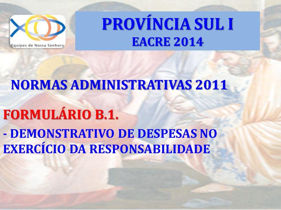 PROVÍNCIA SUL I NORMAS ADMINISTRATIVAS 2011 FORMULÁRIO B.1. EACRE 2014