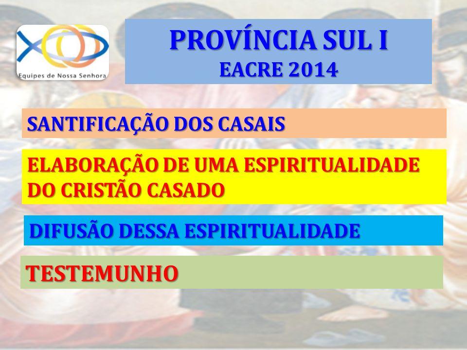 PROVÍNCIA SUL I TESTEMUNHO EACRE 2014 SANTIFICAÇÃO DOS CASAIS