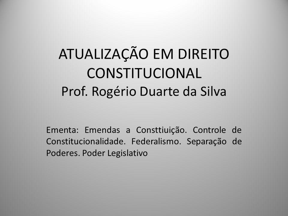 ATUALIZAÇÃO EM DIREITO CONSTITUCIONAL Prof. Rogério Duarte da Silva