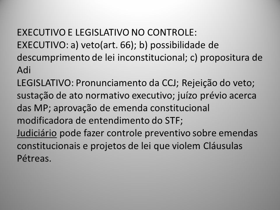 EXECUTIVO E LEGISLATIVO NO CONTROLE: EXECUTIVO: a) veto(art
