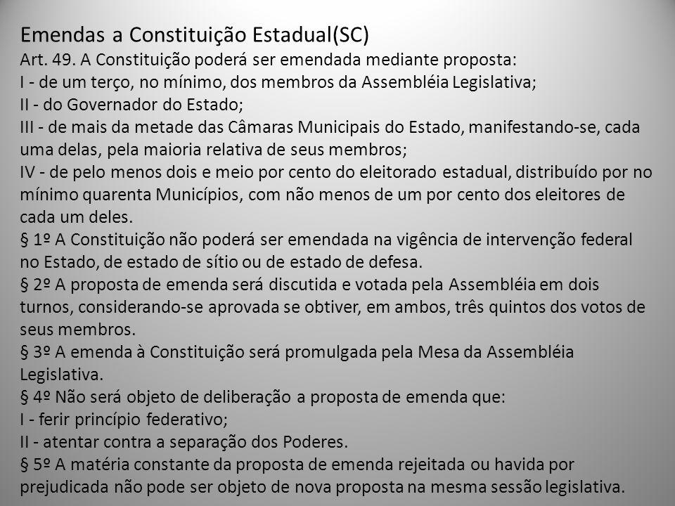 Emendas a Constituição Estadual(SC) Art. 49
