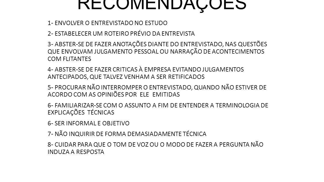 RECOMENDAÇÕES 1- ENVOLVER O ENTREVISTADO NO ESTUDO