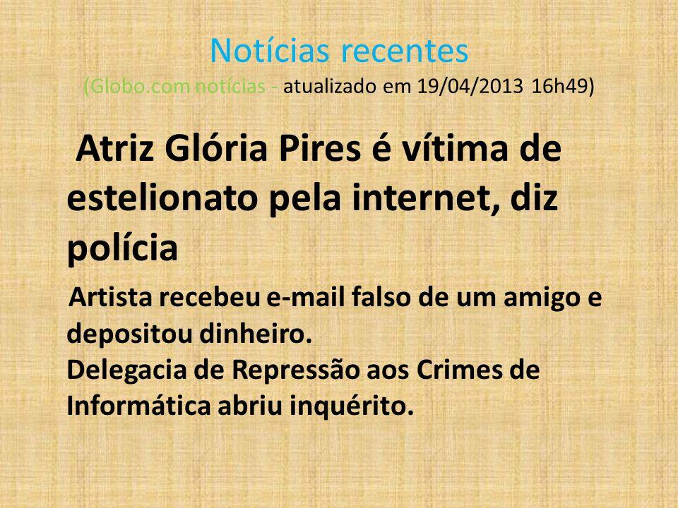 Atriz Glória Pires é vítima de estelionato pela internet, diz polícia