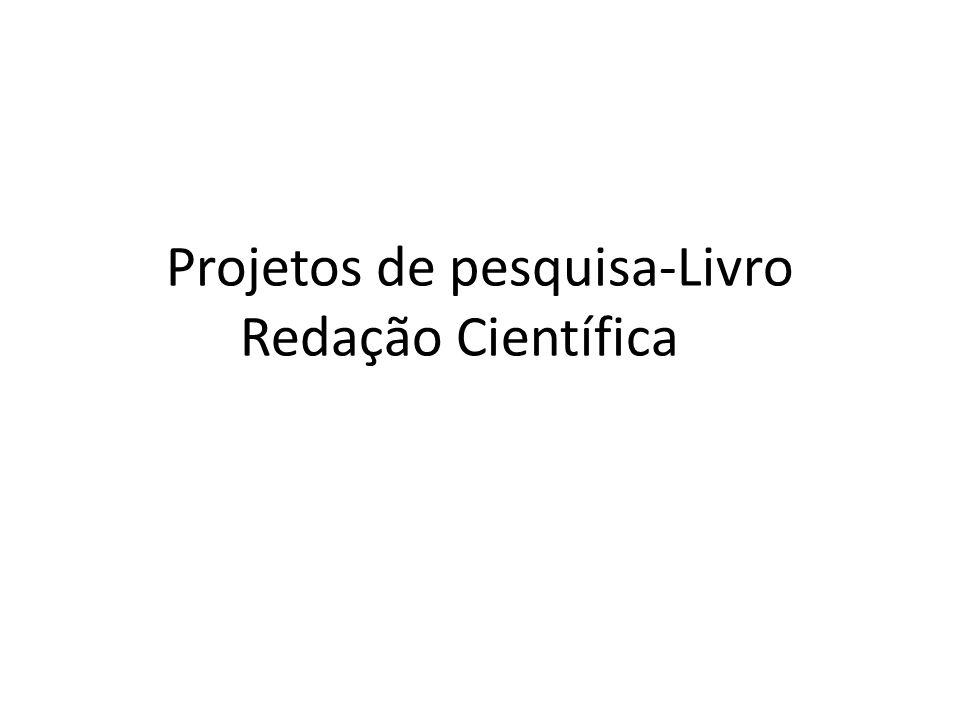 Projetos de pesquisa-Livro Redação Científica