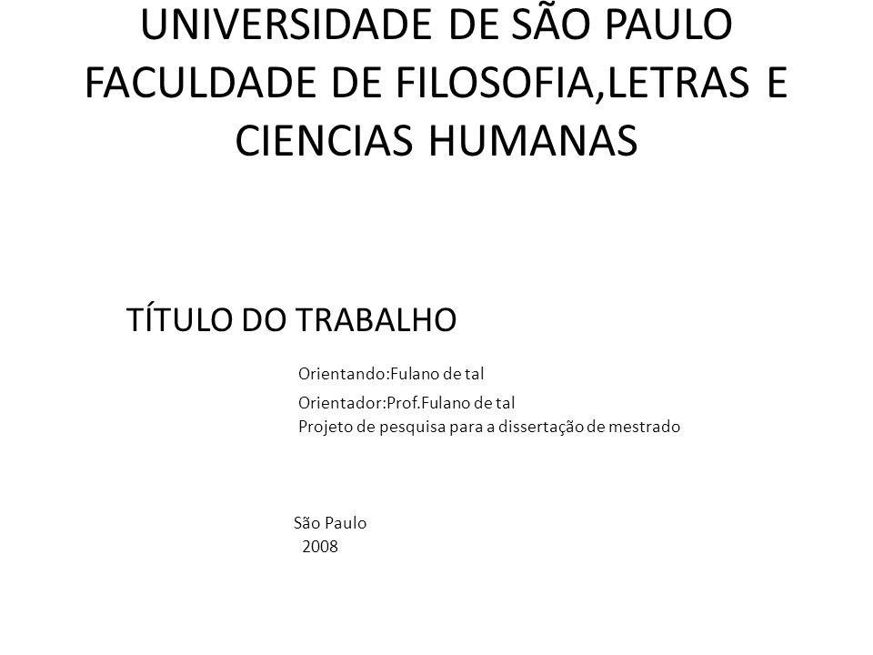UNIVERSIDADE DE SÃO PAULO FACULDADE DE FILOSOFIA,LETRAS E CIENCIAS HUMANAS