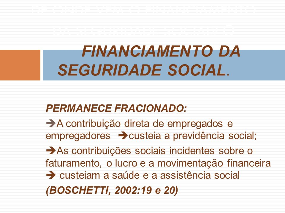 DE ONDE VEM O FINANCIAMENTO DA SEGURIDADE SOCIAL