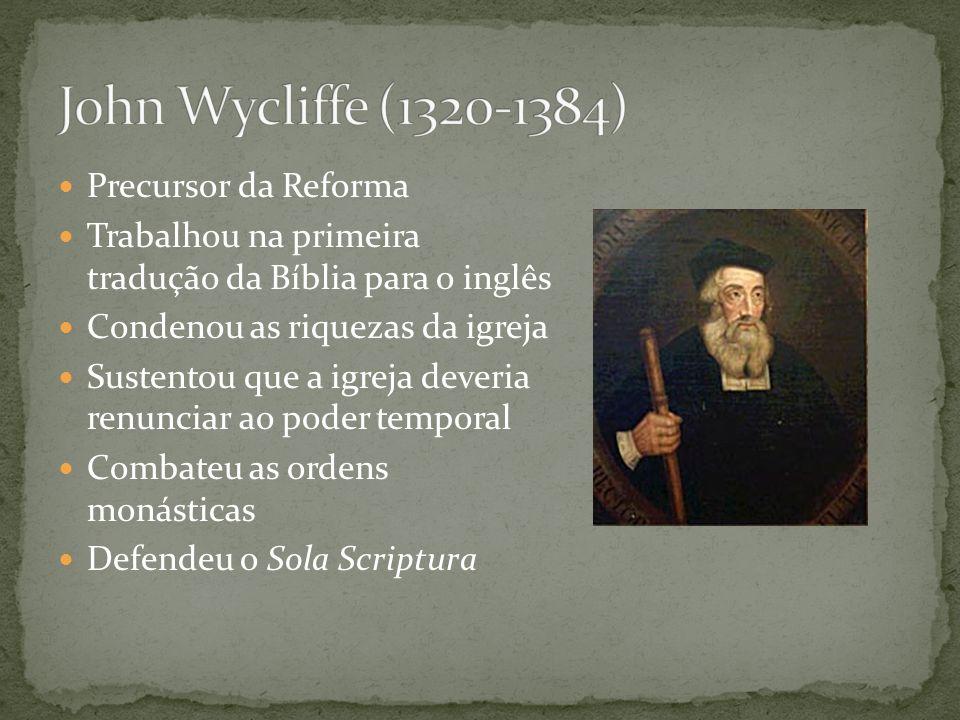John Wycliffe (1320-1384) Precursor da Reforma